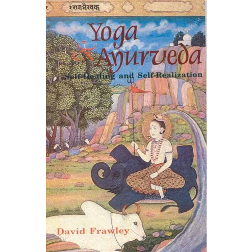 Yoga & Ayurveda by David Frawley