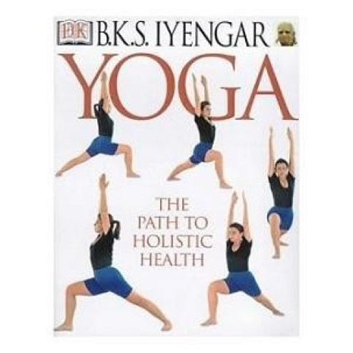 Yoga-The Path To Holistic Health (BKS Iyengar)