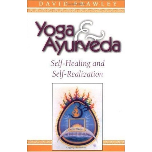 Yoga and Ayurveda (David Frawley)