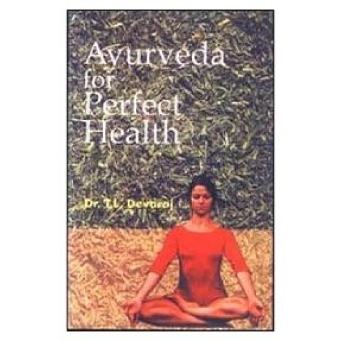 Ayurveda for Perfect Health (Dr. T.L. Devaraj)