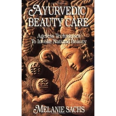 Ayurvedic Beauty Care (Malanie Sachs)