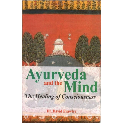 Ayurveda and the Mind (David Frawley)